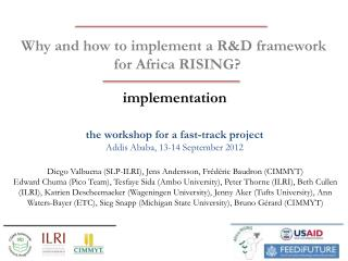 Why and how to implement a R&D framework  for Africa RISING?