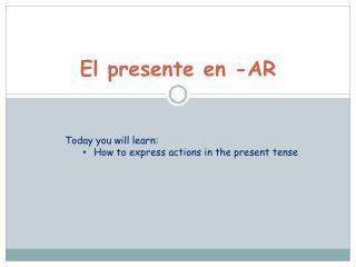 El  presente  en -AR