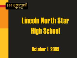 Lincoln North Star High School October 1, 2009