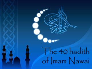 The 40  hadith  of Imam  Nawai