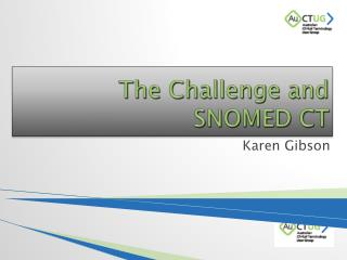 The Challenge and SNOMED CT