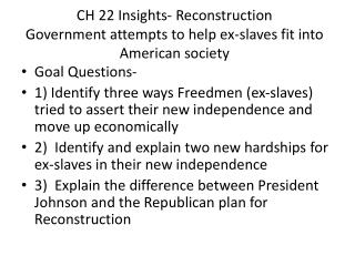 CH 22 Insights- Reconstruction Government attempts to help ex-slaves fit into American society
