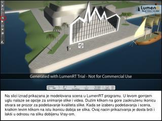 Ovde je prikazana slika modela dobijena preko programa LumenRT.