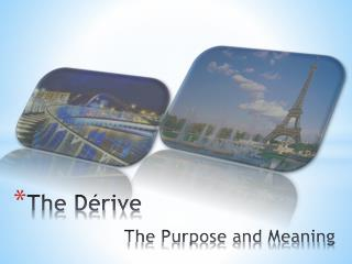 The Dérive