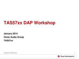 TAS57xx DAP  Workshop