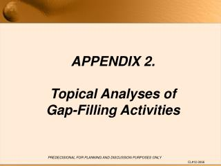 APPENDIX 2. Topical Analyses of  Gap-Filling Activities