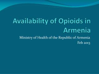 Availability of  Opioids  in Armenia
