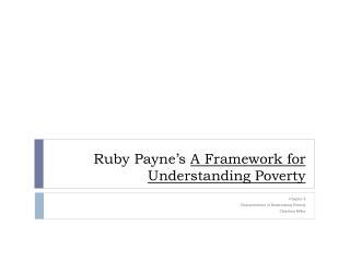 Ruby Payne's  A Framework for Understanding Poverty