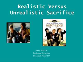 Realistic Versus Unrealistic Sacrifice