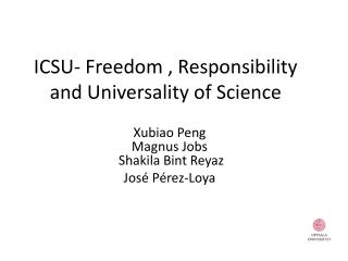 ICSU- Freedom , Responsibility and Universality of Science