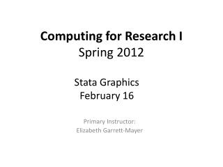 Computing for Research I Spring  2012