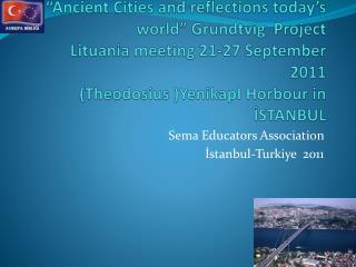 Sema  Educators Association İstanbul- Turkiye   2011