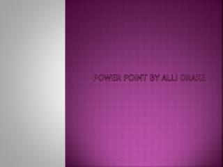 Power Point by  AlLi  Drake