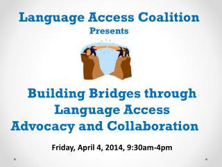 Building Bridges through Language Access  Advocacy and Collaboration