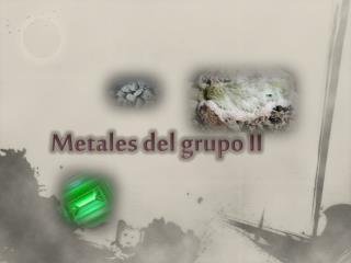 Metales del grupo II