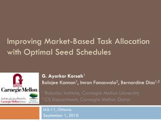 Improving Market-Based Task Allocation with Optimal Seed Schedules