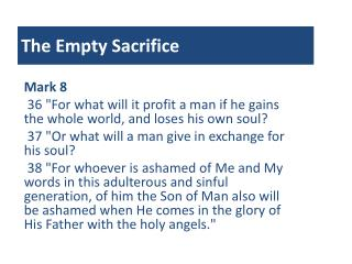 The Empty Sacrifice