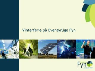 Vinterferie på Eventyrlige Fyn