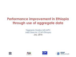 Progress of Site level data use   Supported  ICAP-Ethiopia September 2005 – June 2010