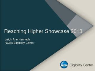 Reaching Higher Showcase 2013