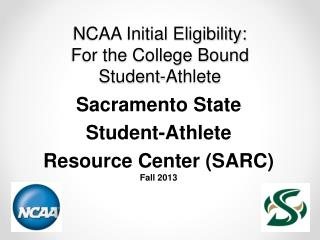 NCAA Initial Eligibility: For the College Bound  Student-Athlete