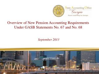 Overview of New Pension Accounting Requirements Under GASB Statements No. 67 and No. 68