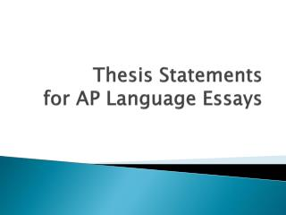 Thesis Statements for AP Language Essays