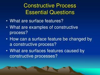 Constructive Process Essential Questions