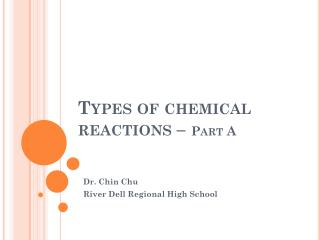 Types of chemical reactions –  Part A