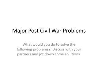 Major Post Civil War Problems