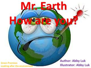 Mr. Earth How are you ?