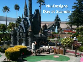 Nu-Designs Day at Scandia