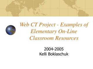 Web CT Project - Examples of Elementary On-Line Classroom Resources