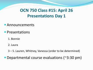 OCN 750 Class #15: April 26 Presentations Day 1