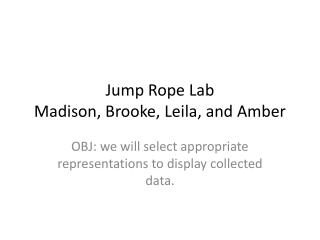 Jump Rope Lab Madison, Brooke, Leila, and Amber