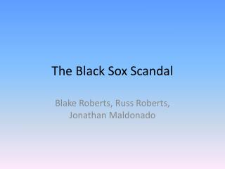 The Black Sox Scandal