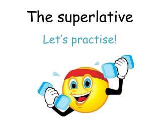 The superlative
