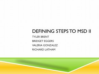 Defining steps to MSD II