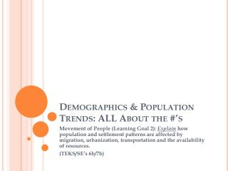 Demographics & Population Trends: ALL About the #'s