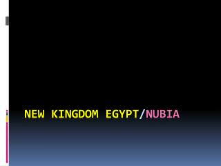 New Kingdom Egypt / Nubia