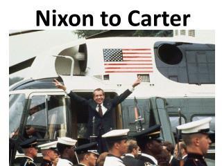 Nixon to Carter