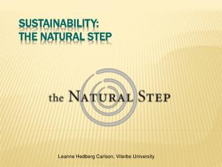 Sustainability :  The  Natural Step