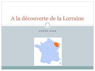 A la découverte de la Lorraine