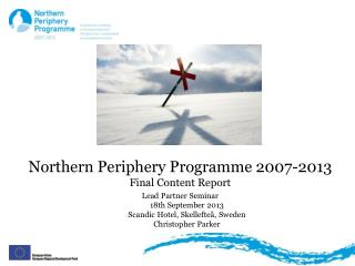 Northern Periphery Programme 2007-2013 Final Content Report