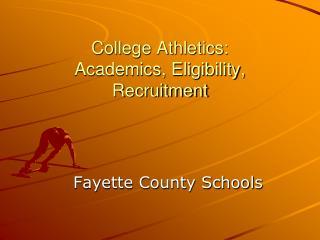 College Athletics: Academics, Eligibility, Recruitment