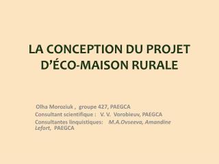 LA CONCEPTION DU PROJET  D'ÉCO-MAISON RURALE