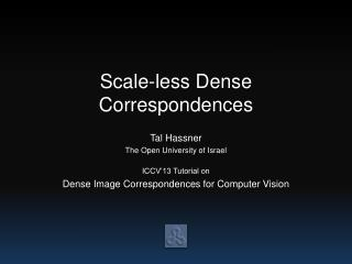 Scale-less Dense Correspondences
