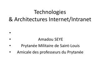 Technologies & Architectures Internet/Intranet