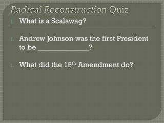 Radical Reconstruction  Quiz