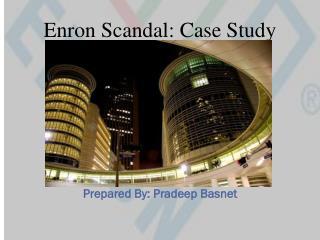 Enron Scandal: Case Study